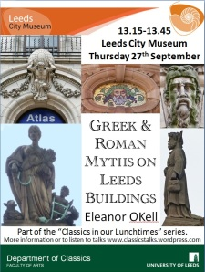 My poster for my talk with images of classical characters on Leeds Buildings (Atlas House, a shop, the Town Hall and two banks)